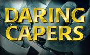 Daring Capers